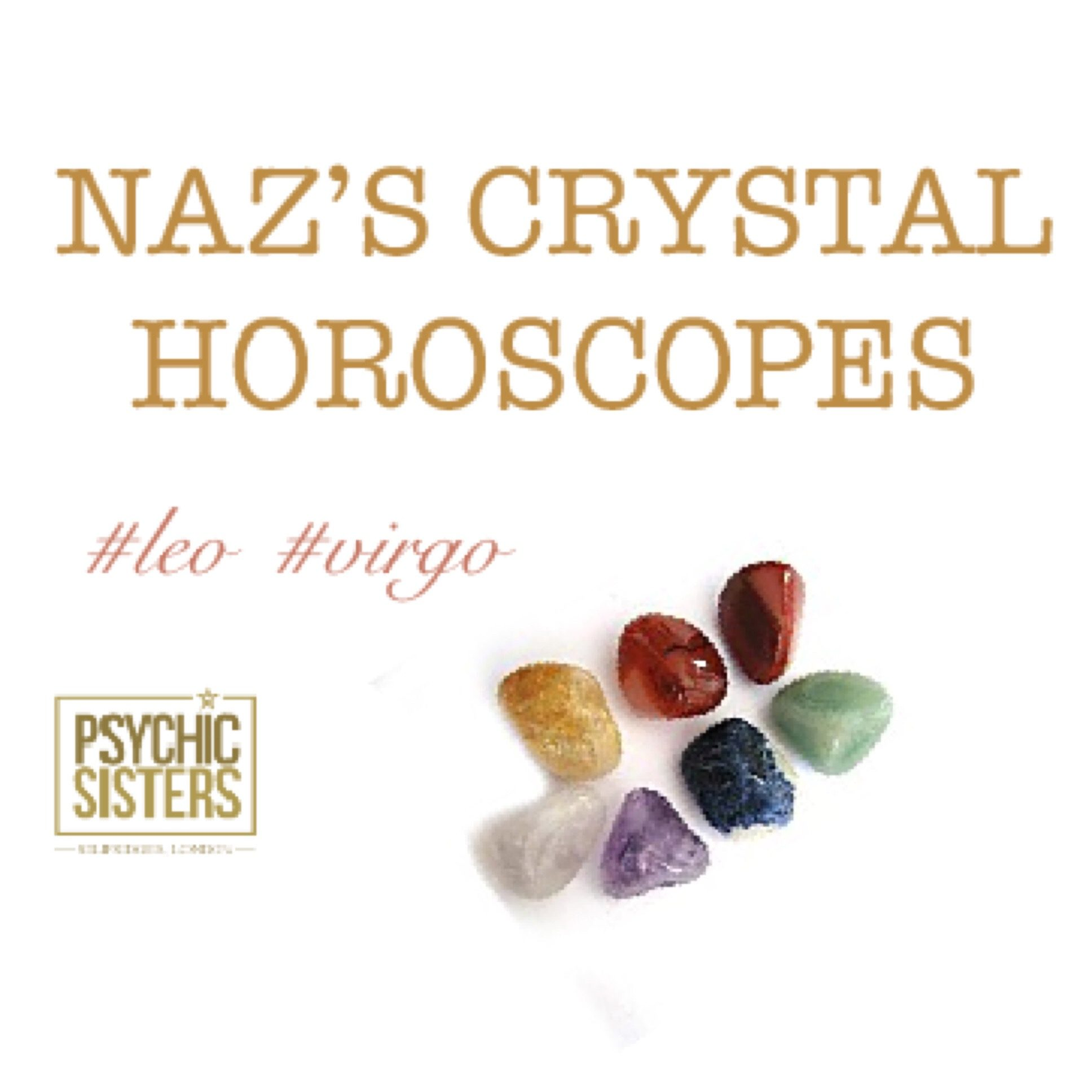 Naz's Crystal Horoscopes   11th - 17th March 2018