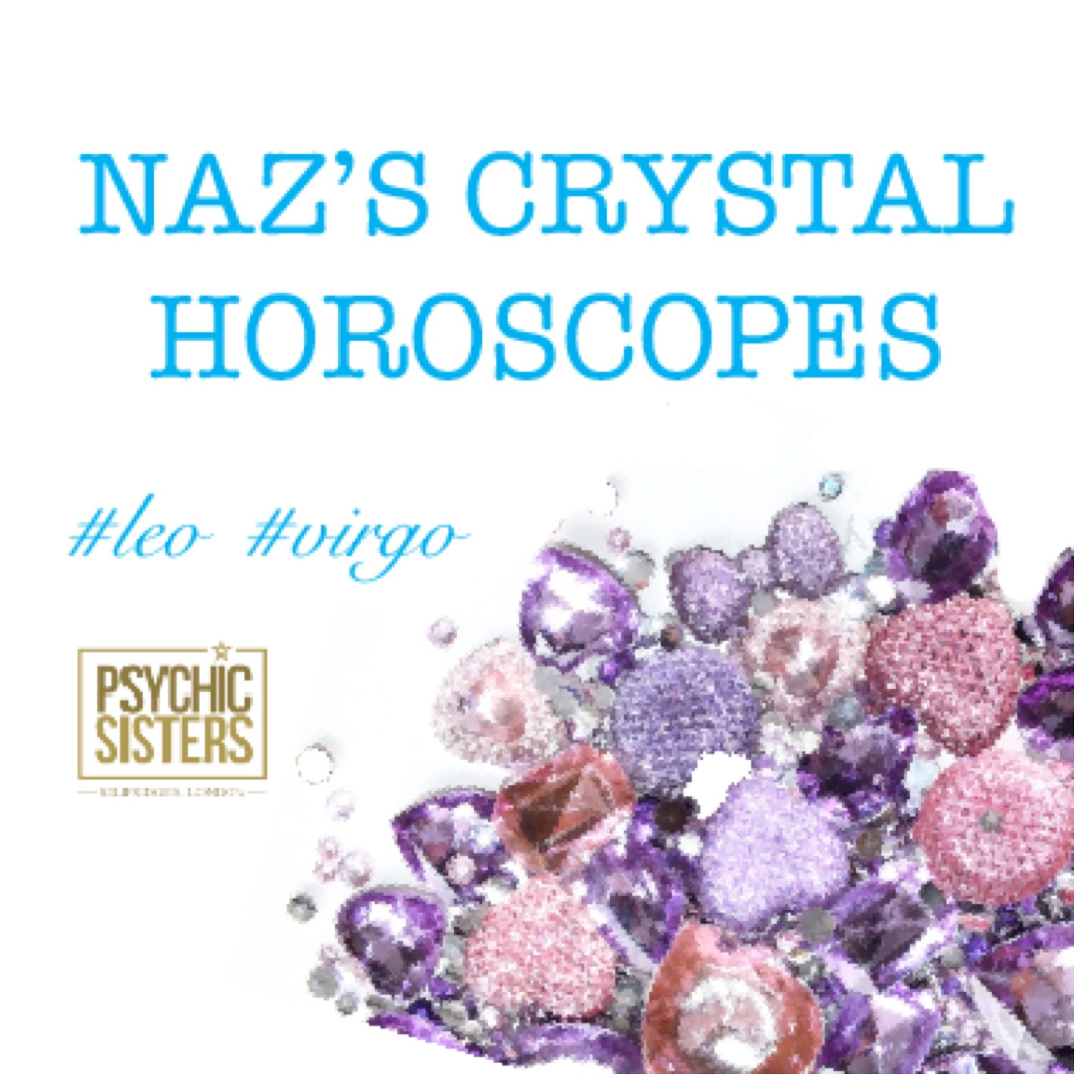 Naz's crystal horoscopes 18th March - 24th March 2018