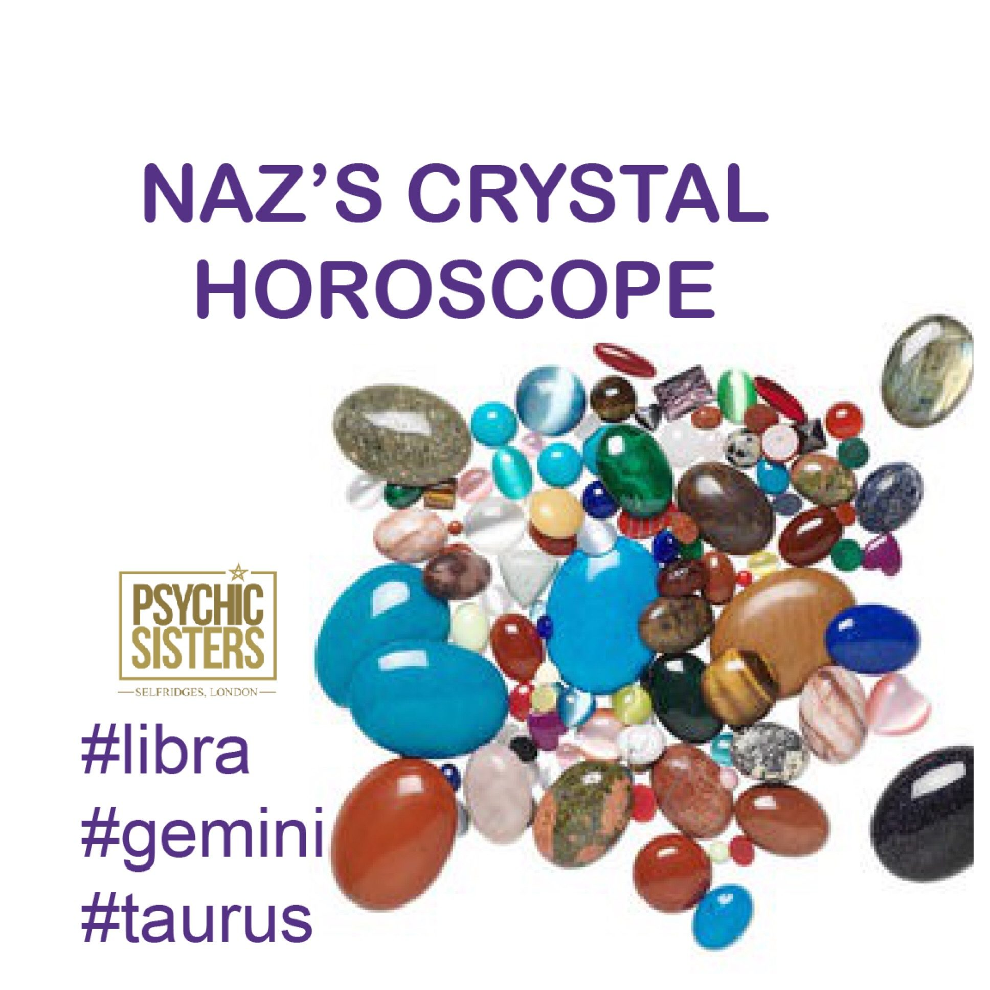 Naz's crystal horoscopes 20th - 26th May 2018