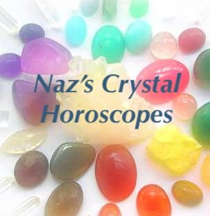 Naz's crystal horoscopes  25th November - 1st December 2018